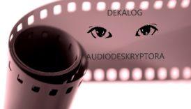 Czytaj więcej o: Audiodeskrypcja w weekend